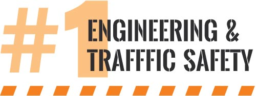 Number One in Engineering and Traffic Safety